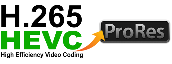 H.265 to ProRes Converter - Edit H.265 video in FCP X